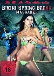 Bikini Spring Break Massaker 2012