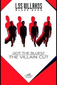 Got the Blues – the Villain Cut (2018)