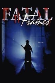 Fatal frames: Fotogrammi mortali