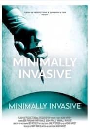 Minimally Invasive (2021)