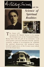 Regarder Dr Rudolf Steiner and the Science of Spiritual Realities