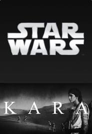 Kara: An Unofficial Star Wars Film