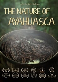 The Nature of Ayahuasca (2019)