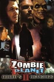Zombie Planet 2: Adam's Revenge (2005)