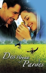 Des Hoyaa Pardes 2004 Hindi Movie AMZN WebRip 400mb 480p 1.3GB 720p 4GB 12GB 1080p