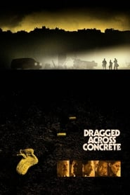 Dragged Across Concrete - Regarder Film en Streaming Gratuit