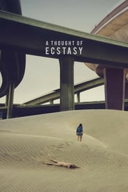 A Thought of Ecstasy (2019)