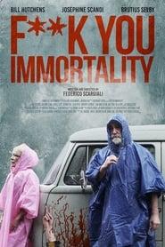 Fuck You Immortality 2019