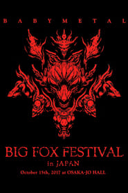 Regarder Babymetal - Big Fox Festival in Japan