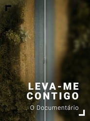 Leva-me Contigo – O Documentário (2020)