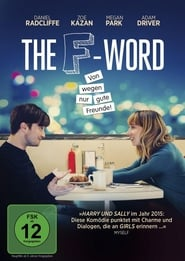 The F-Word - Von wegen nur gute Freunde 2013