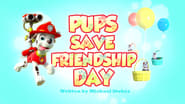 The Pups Save Friendship Day