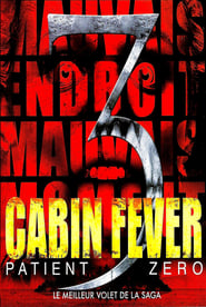 Regarder Cabin Fever : Patient Zero