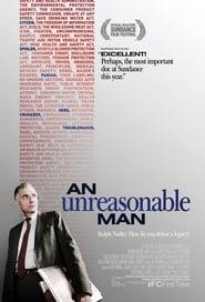 An Unreasonable Man 2007