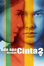 Watch Streaming Movie Ada Apa Dengan Cinta? 2 2016