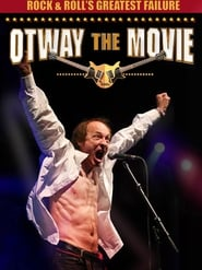 Rock and Roll's Greatest Failure: Otway the Movie 2013