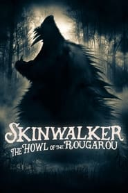 Watch Skinwalker: The Howl of the Rougarou (2021)
