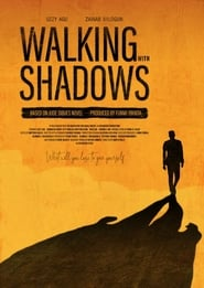 Walking with Shadows (2019)