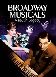 Broadway Musicals: A Jewish Legacy - Azwaad Movie Database