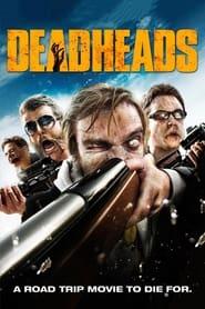 Deadheads (2011) | DeadHeads