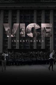 Watch VICE Investigates Season 1 Fmovies