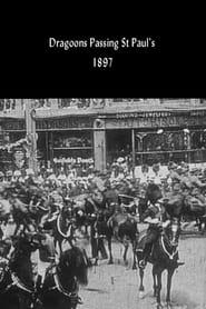 Dragoons Passing St Paul's 1897