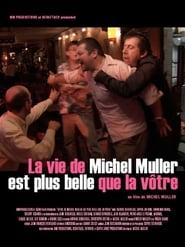La Vie de Michel Muller est plus belle que la vôtre 2005