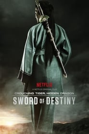 Crouching Tiger, Hidden Dragon Sword of Destiny netflix