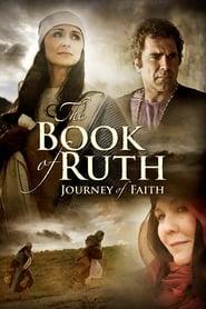 The Book of Ruth: Journey of Faith 2009
