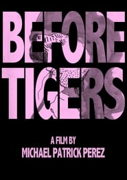 Before Tigers movie