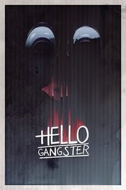 Hello Gangster (2016)