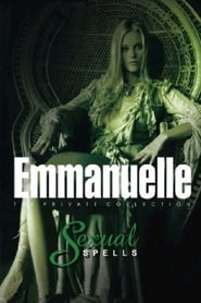 Emmanuelle – The Private Collection: Sexual Spells (2004)