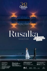 Dvořák: Rusalka (2019)