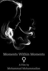 مترجم أونلاين و تحميل Moments Within Moments 2021 مشاهدة فيلم