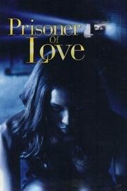 Prisoner of Love (1999) Oglądaj Online Zalukaj