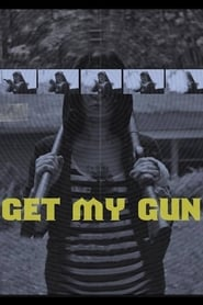 Watch Get My Gun (2017) Fmovies