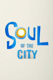 Soul of the City (2021)