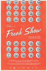 Nous sommes le Freak show 2017