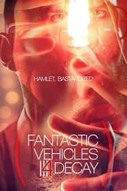 Fantastic Vehicles 4 Decay (2021)