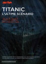 Titanic, l'ultime scénario 2012