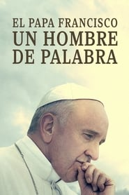El Papa Francisco. Un hombre de palabra (2018) | Pope Francis: A Man of His Word