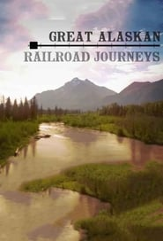 Great Alaskan Railroad Journeys 2019
