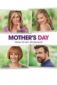 Mother's Day – Liebe ist kein Kinderspiel [2016]
