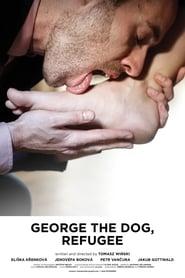 مشاهدة فيلم George the Dog, Refugee مترجم
