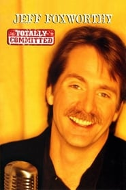 Poster Jeff Foxworthy: Totally Committed 1998