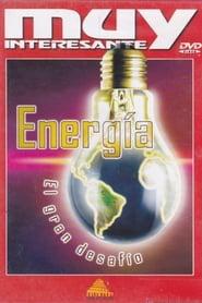 Energía: El gran desafío