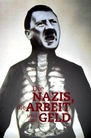Die Nazis, die Arbeit und das Geld