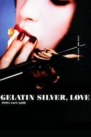 Gelatin Silver, Love (2009) online ελληνικοί υπότιτλοι