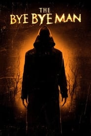 The Bye Bye Man (2017) Full Movie
