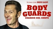 Body Guards - Guardie del Corpo en streaming